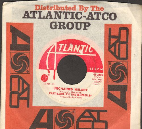 LaBelle, Patti & The Bluebelles - Unchained Melody/Dreamer (DJ advance pressing with vintage Atlantic company sleeve) - EX8/ - 45 rpm Records
