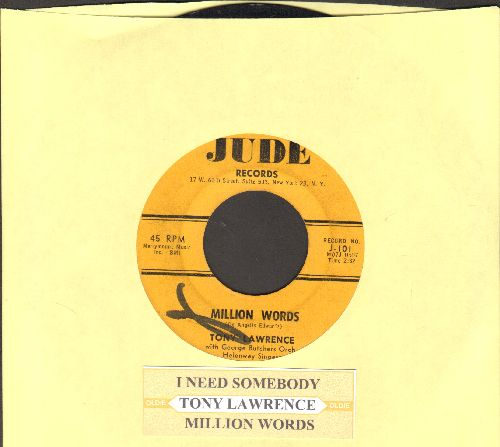 Lawrence, Tony - Million Words/I Need Somebody (with juke box label) - VG7/ - 45 rpm Records
