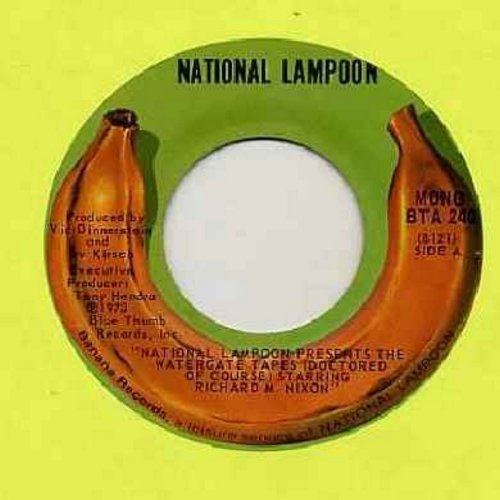 National Lampoon - National Lampoon Presents The Watergate Tapes (Doctored Of Course) Starring Richard M. Nixon/The Silent Majority Starring Lyndon Baines Johnson (RARE Novelty Record, 1973 first issue) - NM9/ - 45 rpm Records
