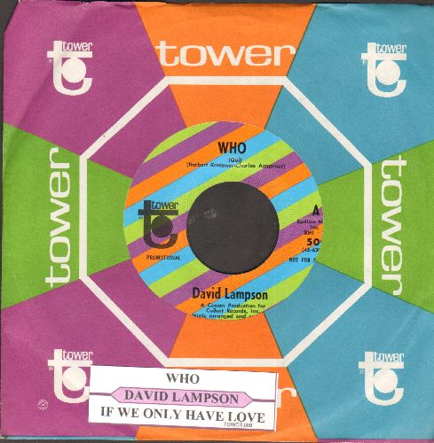 Lampson, David - Who/If We Only Have Love (MINT condition DJ advance pressing with juke box label and original Tower company sleeve) - M10/ - 45 rpm Records