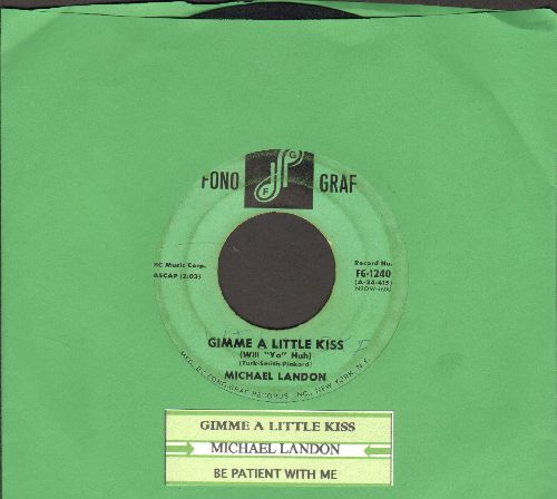 Landon, Michael - Gimme A Little Kiss/Be Patient With Me (with juke box label) - VG7/ - 45 rpm Records