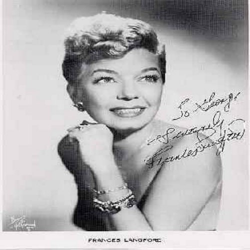 Langford, Frances - 8 X 10 b&w personally autographed photo (BEAUTIFUL Pose!), signed -To George, Sincerely Frances Langford-. Ms. Langford was a veteran entertainer of the WWII USO Tours with Bob Hope, and also well remembered as one half of the legendar