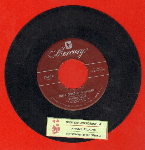 Laine, Frankie - Merry Christmas Everywhere/What Am I Gonna Do This Christmas (with juke box label) - EX8/ - 45 rpm Records