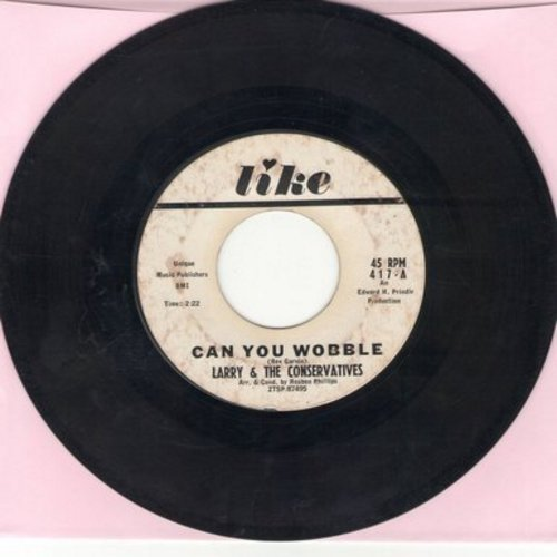Larry & The Conservatives - Can You Wobble/Watch Your Step (DJ advance pressing) - VG7/ - 45 rpm Records