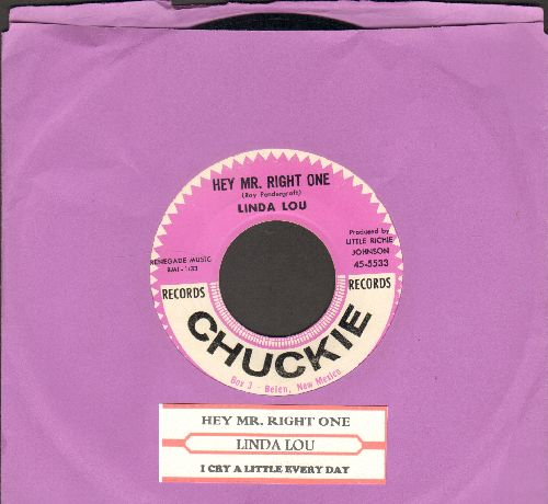 Linda Lou - Hey Mr. Right One/I Cry A Little Every Day (with juke box label) - NM9/ - 45 rpm Records