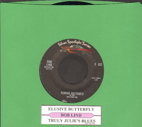 Lind, Bob - Elusive Butterfly/Truly Julie Blues (re-issue with juke box label) - NM9/ - 45 rpm Records