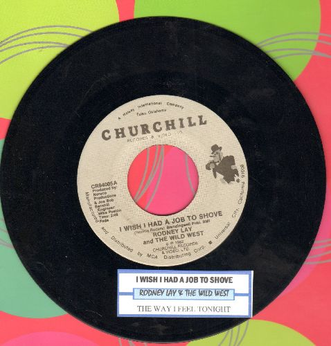 Lay, Rodney & The Wild West - I Wish I Had A Job To Shove/The Way I Feel Tonight (with juke box label) - NM9/ - 45 rpm Records