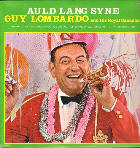 Lombardo, Guy & His Royal Canadians - Auld Lang Syne: Beer Barrel Polka, Happy Days Are Here Again, The Music Goes 'Round And Around (vinyl LP record, re-issue of vintage recordings) - NM9/NM9 - LP Records