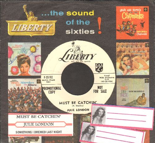 London, Julie - Must Be Catchin'/Something I Dreamed Last Night (DJ advance pressing with vintage Liberty company sleeve and juke box label) - NM9/ - 45 rpm Records