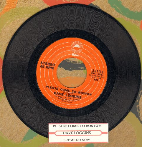 Loggins, Dave - Please Come To Boston/Let Me Go Now (with juke box label) - NM9/ - 45 rpm Records