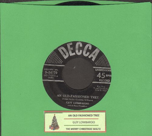 Lombardo, Guy & His Royal Canadians - An Old-Fashioned Tree/The Merry Christmas Waltz (with juke box label) - VG7/ - 45 rpm Records