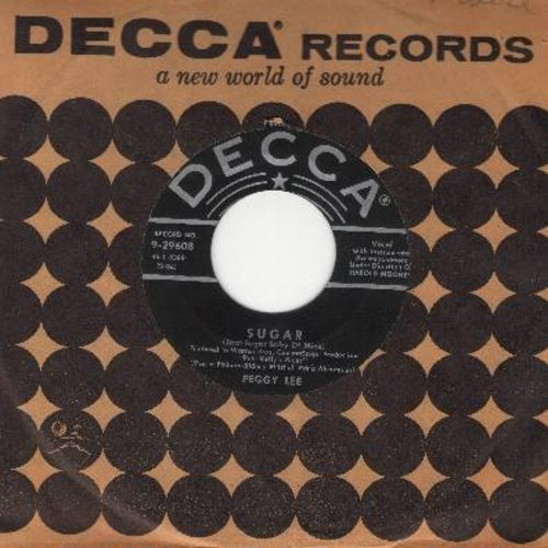Lee, Peggy - Sugar (That Sugar Baby Of Mine)/What Can I Say After I Say I'm Sorry? (with vintage Decca company sleeve) - EX8/ - 45 rpm Records
