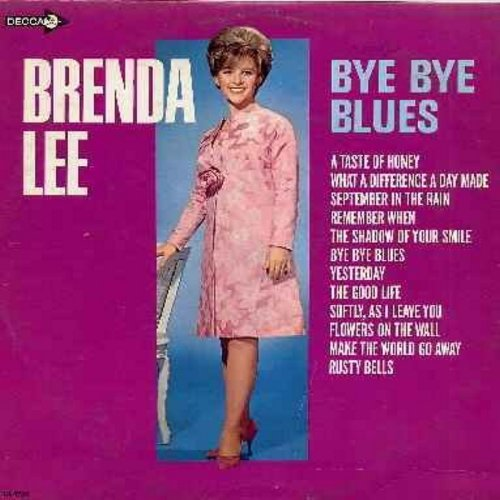 Lee, Brenda - Bye Bye Blues: September In The Rain, Softly As I Leave You, Yesterday, Remember When, Flowers On The Wall, Make The World Go Away (Vinyl MONO LP record) - EX8/EX8 - LP Records