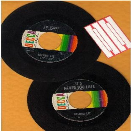 Lee, Brenda - 2 for 1 Special: I'm Sorry/It's Never Too Late (To Say I Love You) (2 vintage first issue 45rpm records for the price of 1!) - VG7/ - 45 rpm Records