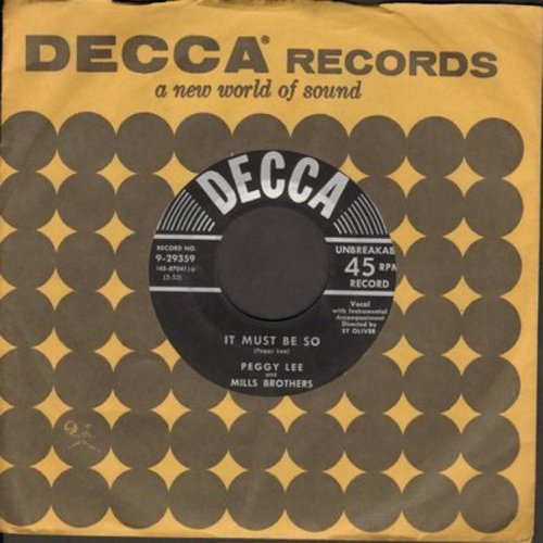 Lee, Peggy & Mills Brothers - It Must Be So/Straight Ahead (with Decca company sleeve) - NM9/ - 45 rpm Records