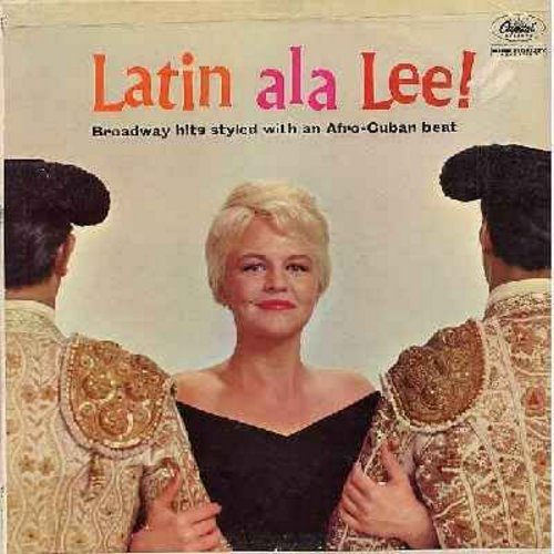 Lee, Peggy - Latin Ala Lee!: I Enjoy Being A Girl, Hey There, On The Street Where You Live, The Surrey With The Fringe On Top, C'est Magnifique (Vinyl MONO LP record) - NM9/EX8 - LP Records