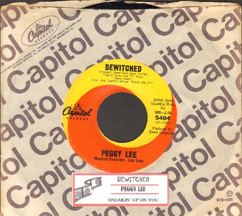 Lee, Peggy - Bewitched (ENCHANTING vocal version of the Classic TV Theme)/Sneakin' Up On You (with juke box label and vintage Capitol company sleeve)(bb) - VG7/ - 45 rpm Records