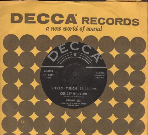 Lee, Brenda - Our Day Will Come/You're The Reason I'm Living (RARE 7 inch 33rpm STEREO recording, small spindle hole with Decca company sleeve) - NM9/ - 45 rpm Records