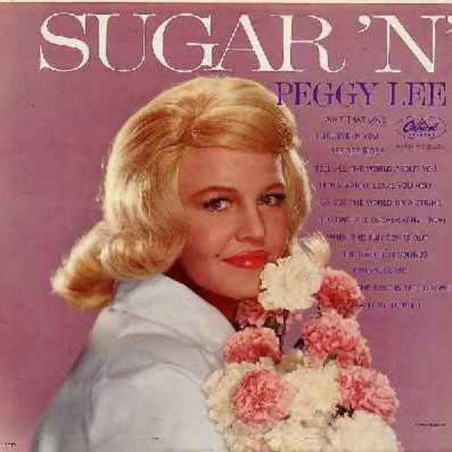 Lee, Peggy - Sugar 'N' Spice: See See Rider, I've Got The World On A String, Big Bad Bill (Is Sweet William Now), The Best Is Yet To Come, Teach Me Tonight (Vinyl MONO LP record) - NM9/NM9 - LP Records