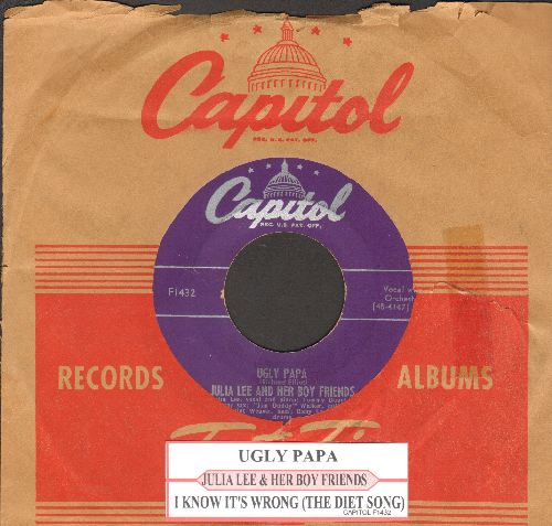 Lee, Julia & Her Boy Friends - Ugly Papa/I Know It's Wrong (The Diet Song) (with juke box label and vintage Capitol company sleeve) - EX8/ - 45 rpm Records