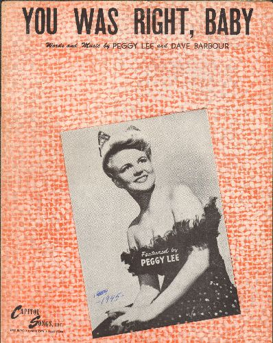 Lee, Peggy - You Was Right, Baby - Vintage SHEET MUSIC for the Peggy Lee Hit, NICE covewr portrait of Miss Peggy Lee! - EX8/ - Sheet Music