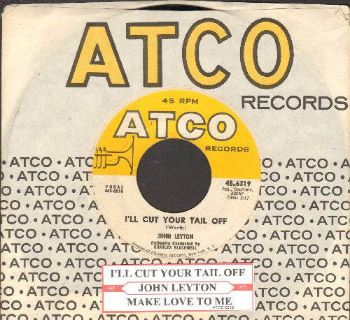Leyton, John - I'll Cut Your Tail Off/Make Love To Me (with juke box label and vintageAtco company sleeve) - EX8/ - 45 rpm Records