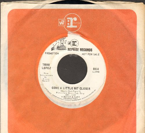Lopez, Trini - Come A Little Bit Closer (double-A-sided DJ advance pressing with Reprise company sleeve)  - NM9/ - 45 rpm Records