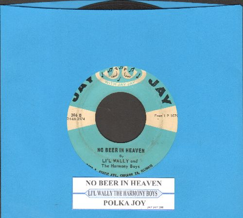Li'l Wally & The Harmony Boys - No Beers In Heaven/Polka Joy (with juke box label) - VG7/ - 45 rpm Records