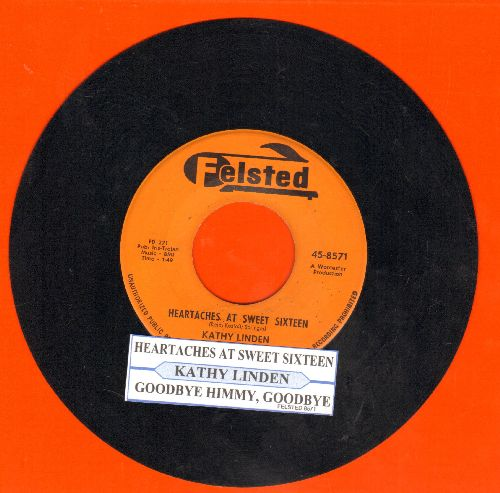 Linden, Kathy - Heartaches At Sweet Sixteen/Goodbye Jimmy, Goodbye (with juke box label) - EX8/ - 45 rpm Records