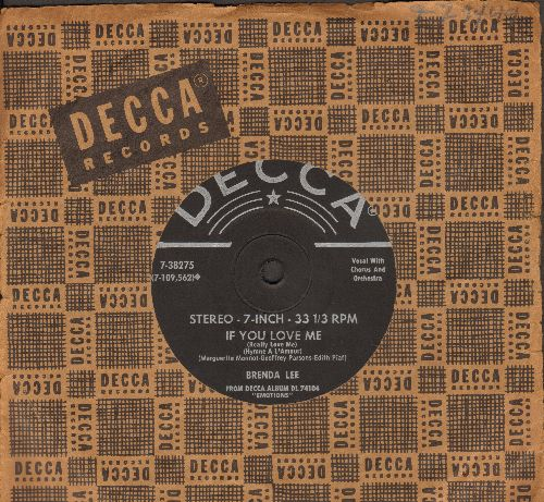 Lee, Brenda - If You Love Me (Really Love Me)/Just Another Lie (RARE 7 inch 33rpm STEREO record with vintage Decca company sleeve, small spindle hole) - EX8/ - 45 rpm Records