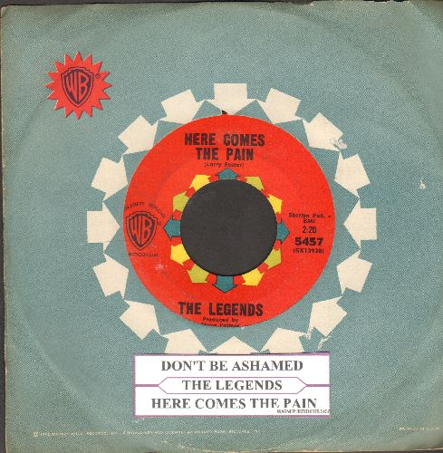 Legends - Here Comes The Pain/Don't Be Ashamed (with vintage Warner Brothers company sleeve and juke box label) - NM9/ - 45 rpm Records