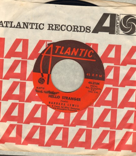 Lewis, Barbara - Hello Stranger/Think A Little Sugar (with vintage Atlantic company sleeve) (wol) - VG7/ - 45 rpm Records