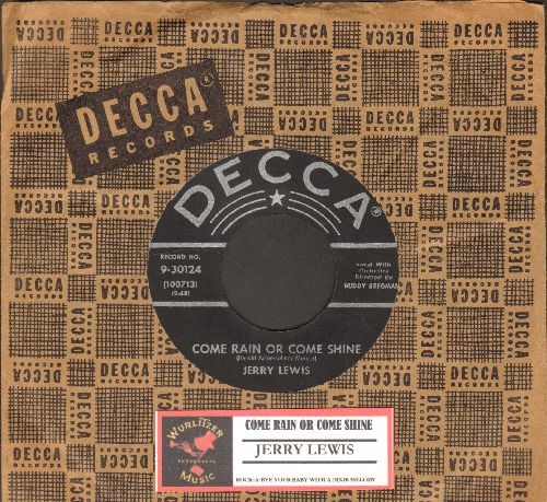 Lewis, Jerry - Rock-A-Bye Your Baby With A Dixie Melody/Come Rain Or Come Shine (with original company sleeve and juke box label) - EX8/ - 45 rpm Records