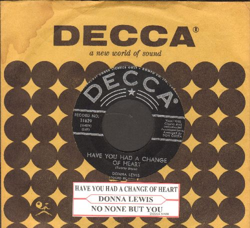 Lewis, Donna - Have You Had A Change Of Heart/No One But You (with juke box label and vintage Decca company sleeve) - NM9/ - 45 rpm Records