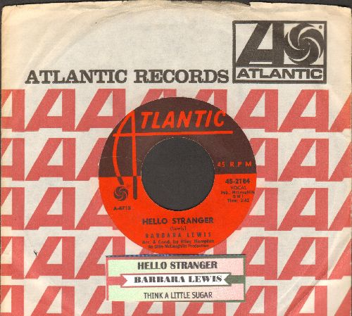 Lewis, Barbara - Hello Stranger/Think A Little Sugar (with Atlantic company sleeve and juke box label) - EX8/ - 45 rpm Records