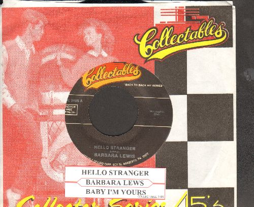 Lewis, Barbara - Hello Stranger/Baby I'm Yours  (double-hit re-issue with Collectables company and juke box label) - NM9/ - 45 rpm Records