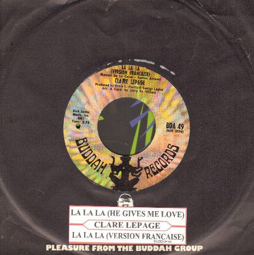 Lepage, Claire - La La La (He Gives Me Love)/La La La (Version Francaise) (with juke box label and Buddah company sleeve) - NM9/ - 45 rpm Records