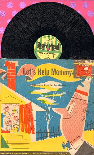 Rose, Norman - Let's Help Mommy - A Participation Record For Clean-Up Time (10 inch 78 rmp record with picture sleeve) - NM9/EX8 - 78 rpm