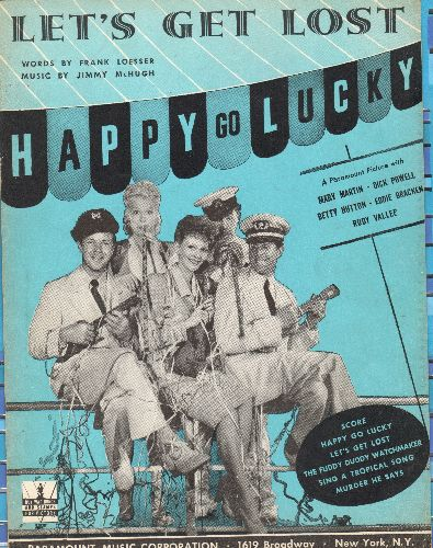 Hutton, Betty, Dick Powell, Rudy Vallee - Let's Get Lost - Vintage SHEET MUSIC for song featured in film -Happy Go Lucky- (NICE cover art featuring Rydy Vallee, Mary Martin, Betty Hutton, Dick Powell and Eddie Bracken) - EX8/ - Sheet Music