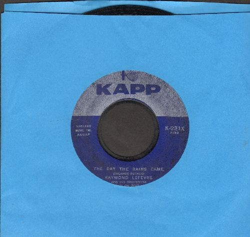 Lefevre, Raymond & His Orchestra - The Day The Rains Came/Butter Fingers (blue label first pressing) - VG7/ - 45 rpm Records