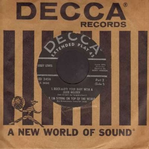 Lewis, Jerry - Rock-A-Bye Your Baby With A Dixie Melody/I'm Sitting On Top Of The World/By Myself/I've Got The World On A String (Vinyl EP record with vintage Decca company sleeve) - NM9/ - 45 rpm Records