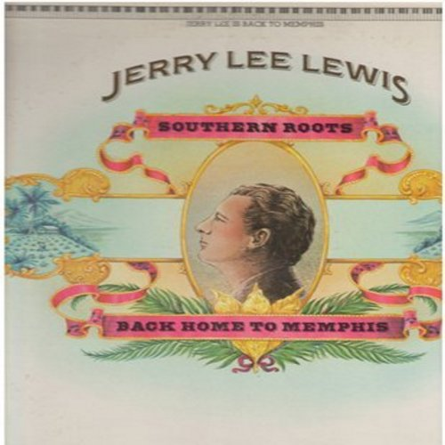Lewis, Jerry Lee - Southern Roots - Back Home To Memphis: Meat Man, That Old Burboun Street Church, Blueberry Hill, Born To Be A Loser, When A Man Loves A Woman (Vinyl STEREO LP record) - NM9/EX8 - LP Records