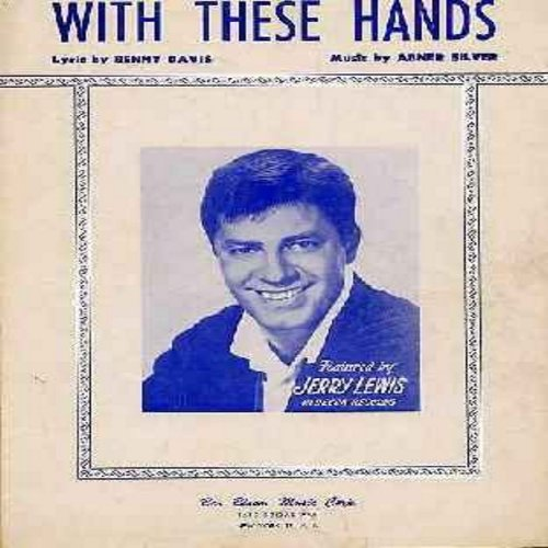 Lewis, Jerry - With These Hands - Vintage SHEET MUSIC for the song made popular by Jerry Lewis. (THIS IS SHEET MUSIC, NOT ANY OTHER KIND OF MEDIA! - shipping rate same as 45rpm record) - VG7/ - Sheet Music