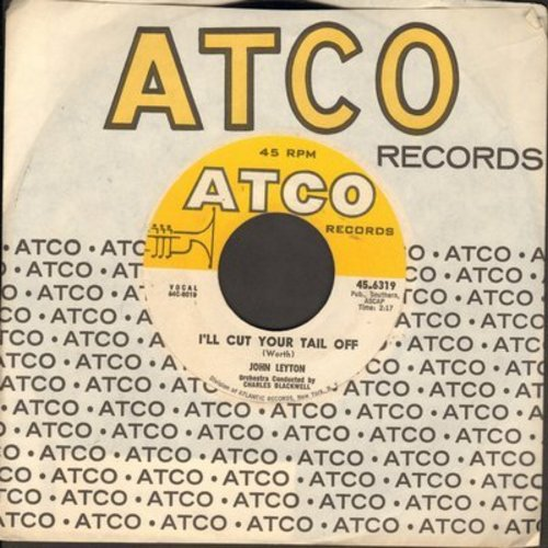 Leyton, John - I'll Cut Your Tail Off/Make Love To Me (with Atco company sleeve) - EX8/ - 45 rpm Records