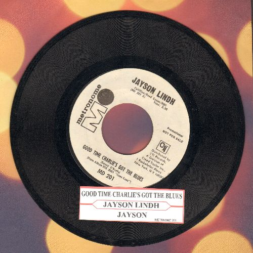 Lindh, Jayson - Good Time Charlie's Got The Blues (RARE double-A-sided DJ advance pressing with juke box label) - EX8/ - 45 rpm Records