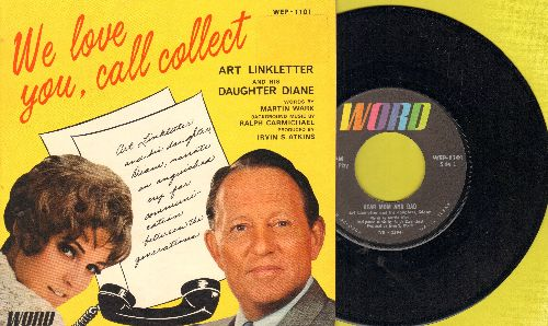 Linkletter, Art & His Daughter Diane - Dear Mom And Dad/We Love You, Call Collect (Art Linkletter and his daughter Diane narrate an anguished cry for communication between the generations) (with picture cover) - NM9/ - 45 rpm Records