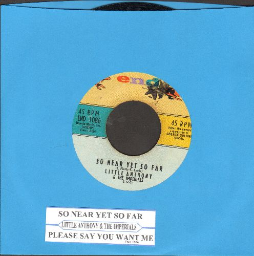 Little Anthony & The Imperials - So Near Yet So far/Please Say You Want Me (with juke box label) - EX8/ - 45 rpm Records