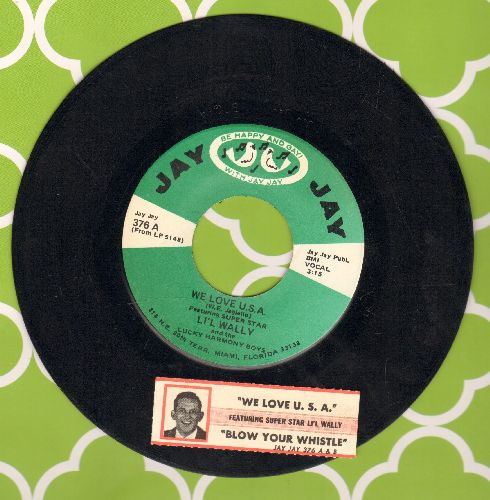 Li'l Wally & The Harmony Boys - We Love U.S.A/Blow Your Whistle (with juke box label) - VG7/ - 45 rpm Records