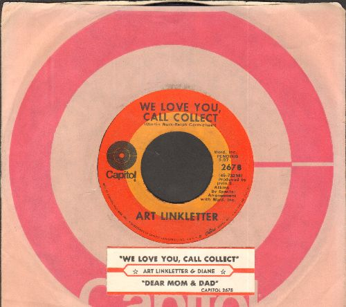 Linkletter, Art - We Love You, Call Collect/Dear Mom And Dad (Sentimental Spoken-Words Novelty about teenage runaways, with juke box label and Capitol company sleeve) - EX8/ - 45 rpm Records