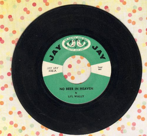 Li'l Wally - No Beer In Heaven/Polka Joy - VG7/ - 45 rpm Records